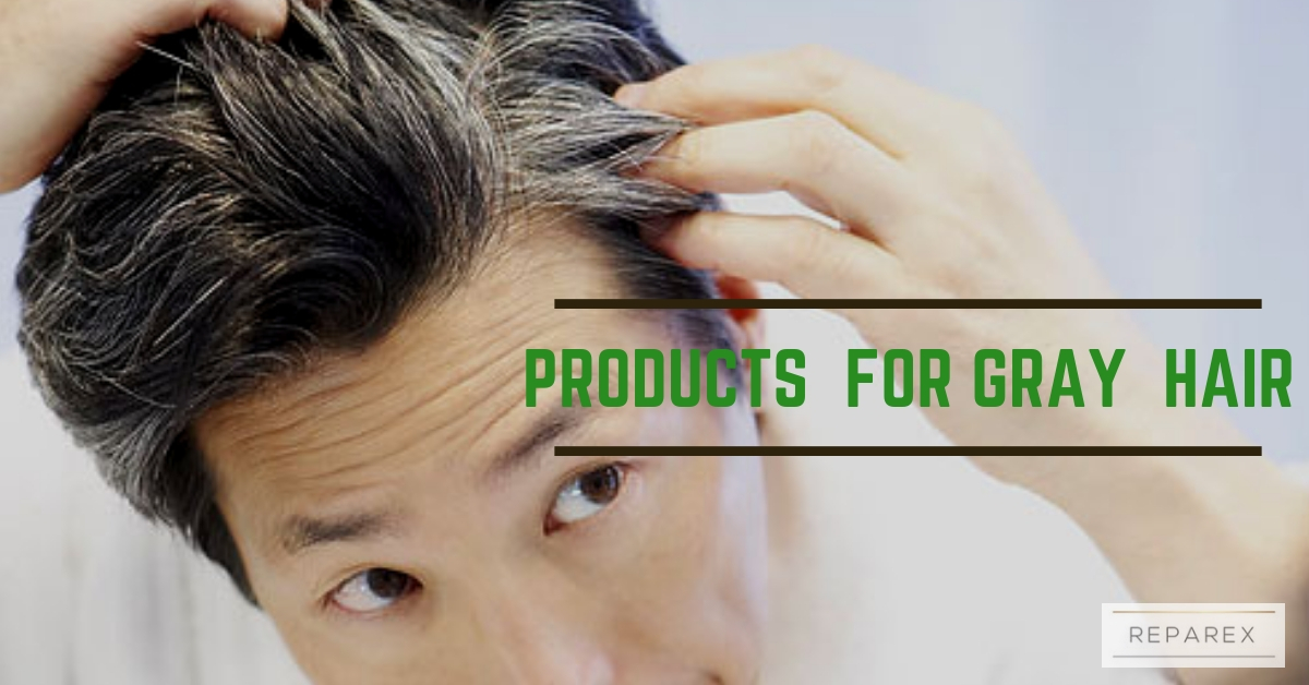 Best Hair Care Products for Gray Hair